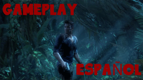 Gameplay de Uncharted 4 comentado en español